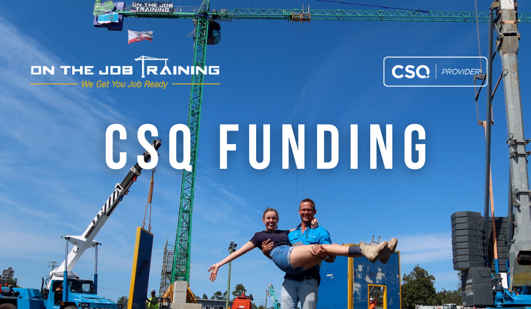 Construction Skills Queensland (CSQ) Funding Now Available